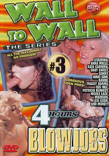 Wall To Wall The Series 3- Blowjobs