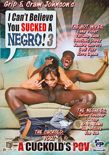 I Can't Believe You Sucked a Negro! 3