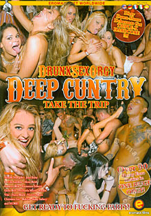 Drunk Sex Orgy - Deep Cuntry