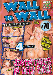 Wall To Wall The Series 70 - Adventures In Deep Face