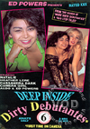 Video: Deep Inside Dirty Debutantes 6